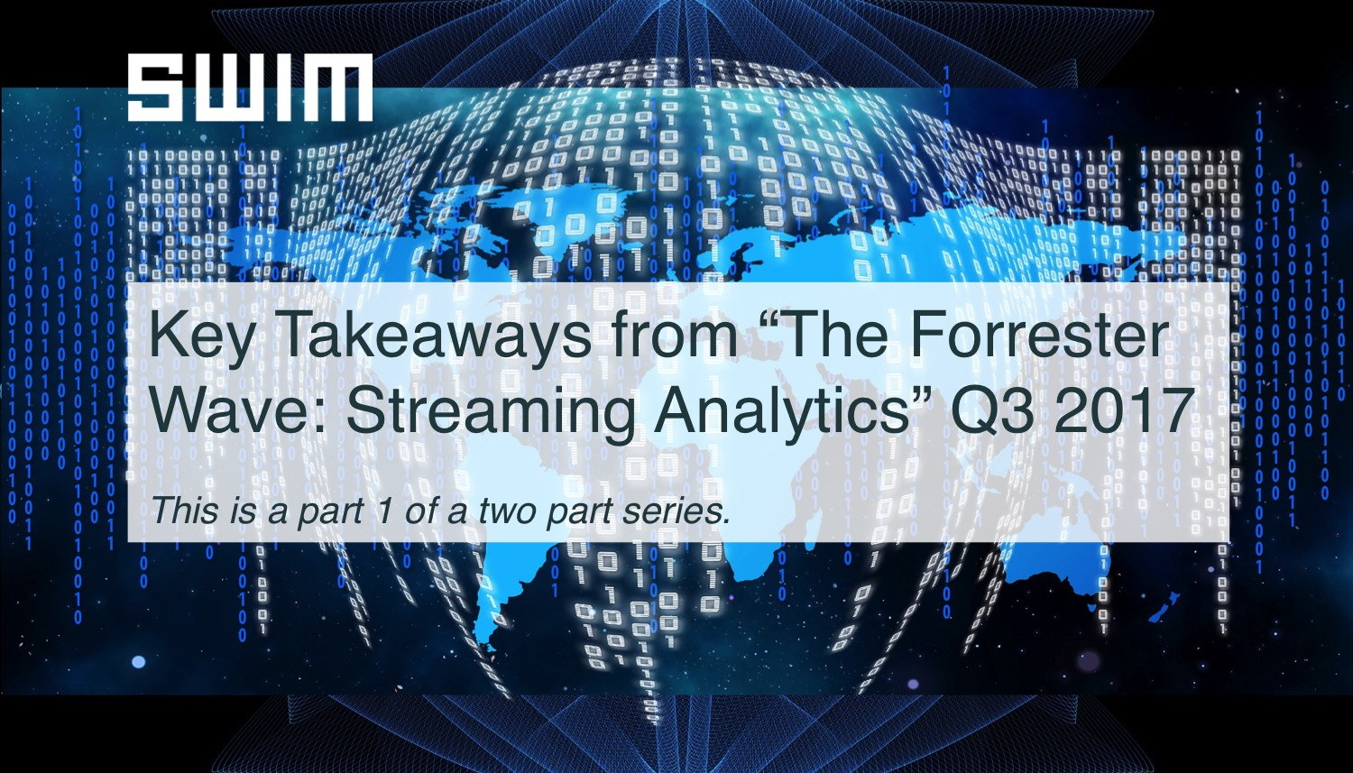 "Key Takeaways from ""The Forrester Wave: Streaming Analytics"" Q3 2017  (Part I) 