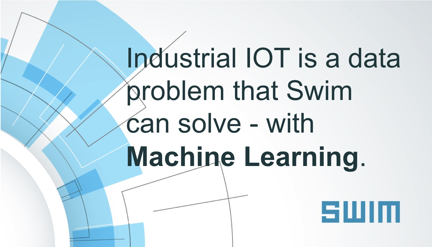 Industrial IOT is a data problem that Swim can solve with Machine Learning (Swim ESP) | Swim Inc.