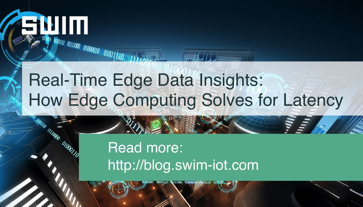 Real-time Edge Data Insights: How Edge Computing Solves for Latency at Scale | Swim Inc.